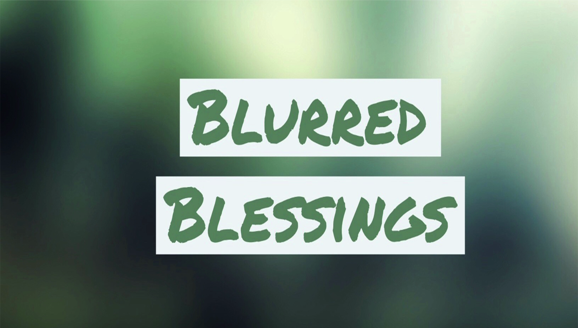 Blurred Blessings